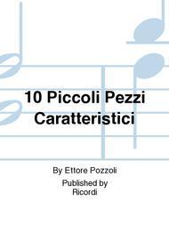 10 Piccoli Pezzi Caratteristici Sheet Music by Ettore Pozzoli