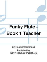 Funky Flute - Book 1 Teacher Sheet Music by Heather Hammond