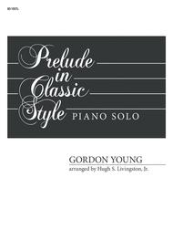 Prelude in Classic Style Sheet Music by Gordon A. Young