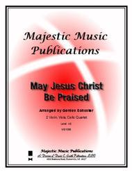 May Jesus Christ Be Praised Sheet Music by Gordon Schuster