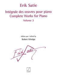 Complete Works for Piano - Volume 3 Sheet Music by Erik Satie