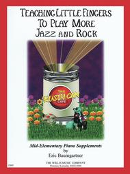Teaching Little Fingers to Play More Jazz and Rock Sheet Music by Eric Baumgartner