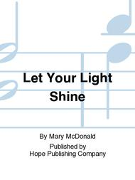 Let Your LIght Shine Sheet Music by Mary McDonald