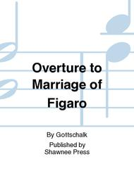 Overture to Marriage of Figaro Sheet Music by Gottschalk