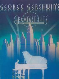 George Gershwin's Greatest Hits Sheet Music by George Gershwin
