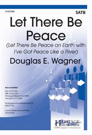 Let There Be Peace Sheet Music by Douglas E. Wagner