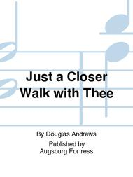 Just a Closer Walk with Thee Sheet Music by Douglas Andrews