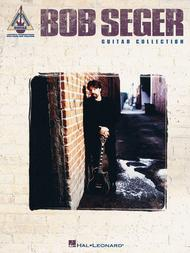Bob Seger Guitar Collection Sheet Music by Bob Seger