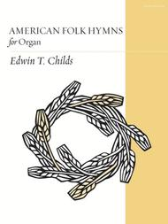 American Folk Hymns For Organ Sheet Music by Edwin T. Childs