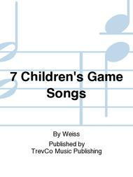 7 Children's Game Songs Sheet Music by Weiss