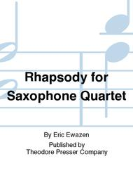 Rhapsody For Saxophone Quartet Sheet Music by Eric Ewazen