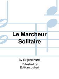 Le Marcheur Solitaire Sheet Music by Eugene Kurtz