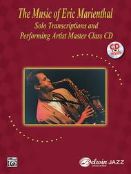 The Music of Eric Marienthal (Solo Transcriptions and Performing Artist Master Class) Sheet Music by Eric Marienthal