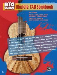 The Big Easy Ukulele Tab Songbook Sheet Music by Various