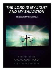 The Lord Is My Light And My Salvation Sheet Music by Stephen DeCesare