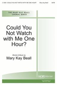 Could You Not Watch with Me One Hour Sheet Music by Mary Kay Beall