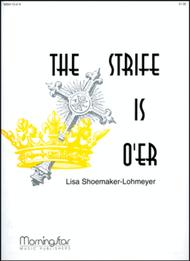 The Strife is O'er Sheet Music by Lisa Shoemaker-Lohmeyer