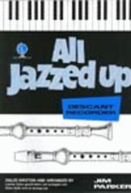 All Jazzed Up (Descant Recorder) Sheet Music by Parker