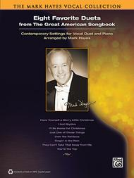 The Mark Hayes Vocal Collection -- Eight Favorite Duets from the Great American Songbook Sheet Music by Mark Hayes