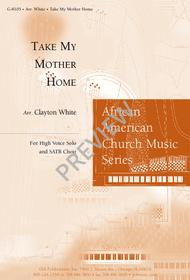 Take My Mother Home Sheet Music by Clayton White