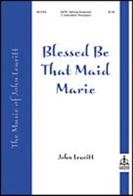 Blessed Be That Maid Marie Sheet Music by John Leavitt
