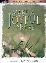 Make a Joyful Noise Sheet Music by Kevin Olson
