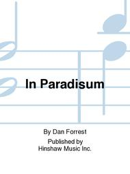 In Paradisum Sheet Music by Dan Forrest
