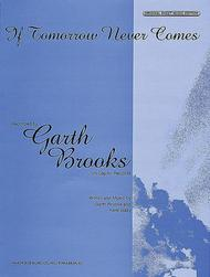 If Tomorrow Never Comes Sheet Music by Garth Brooks